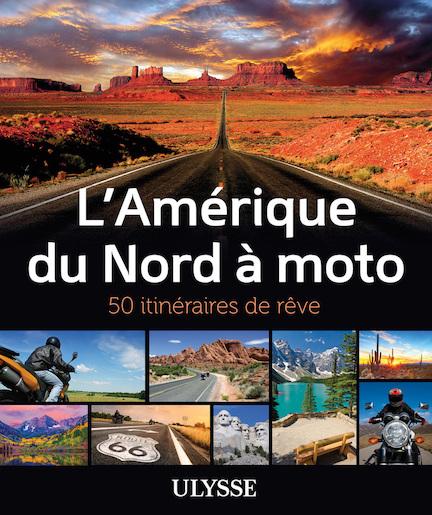 Itinéraires de reve a Moto-amerique-du-nord-a-moto