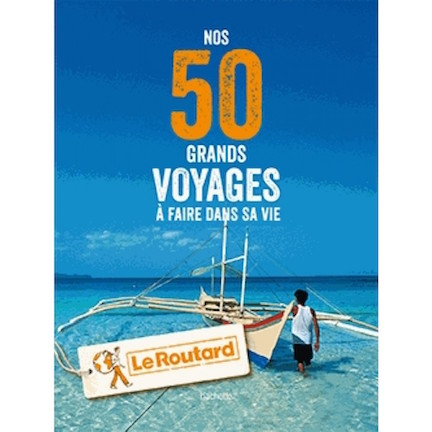 collectif-les50grandsvoyagesafairedanssavie-routard-9782016266687_0